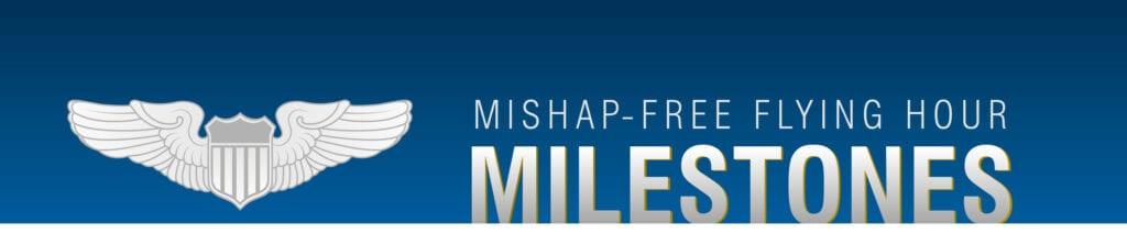 Mishap-Free Flying Hour Milestones